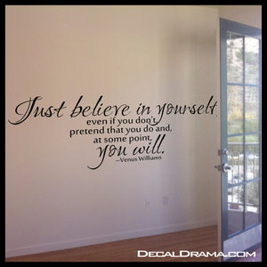 Just BELIEVE In Yourself Pretend You Do YOU WILL Venus Williams Vinyl Wall Decal