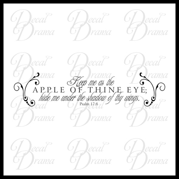 Keep Me as the Apple of Thine Eye, Hide me Under the Shadow of Thy Wing, Psalm 17:8, Bible Old Testament Scripture Verse Vinyl Wall Decal