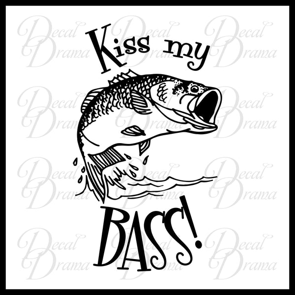Kiss My Bass with fish graphic Vinyl Car/Laptop Decal