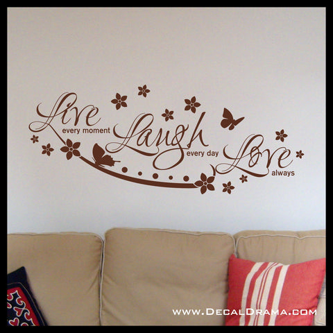 Live Every Moment Laugh Every Day Love Always Vinyl Wall Decal