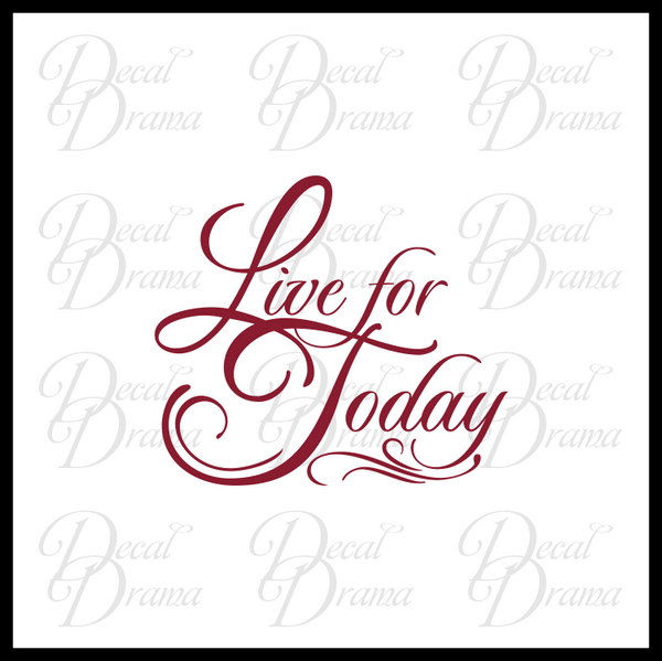 Live for Today Mirror Motivator Vinyl Decal