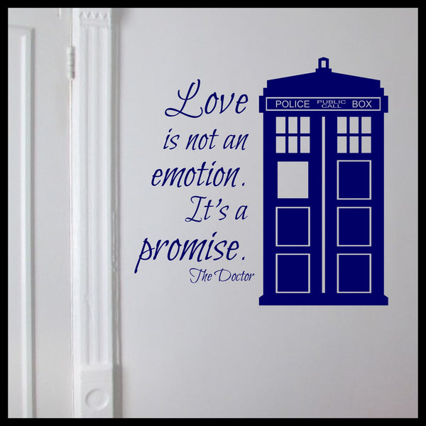 Love is not an Emotion It's a Promise, inspired by Doctor Who, TARDIS, Vinyl Wall Decal