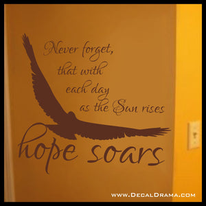 Never Forget that with Each New Day as the Sun Rises, HOPE SOARS Vinyl Wall Decal