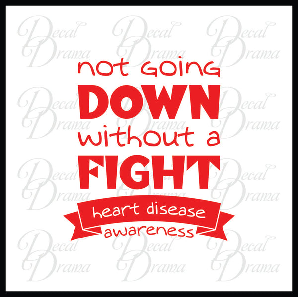 Not Going Down Without a FIGHT Illness/Disability Awareness Vinyl Car/Laptop Decal