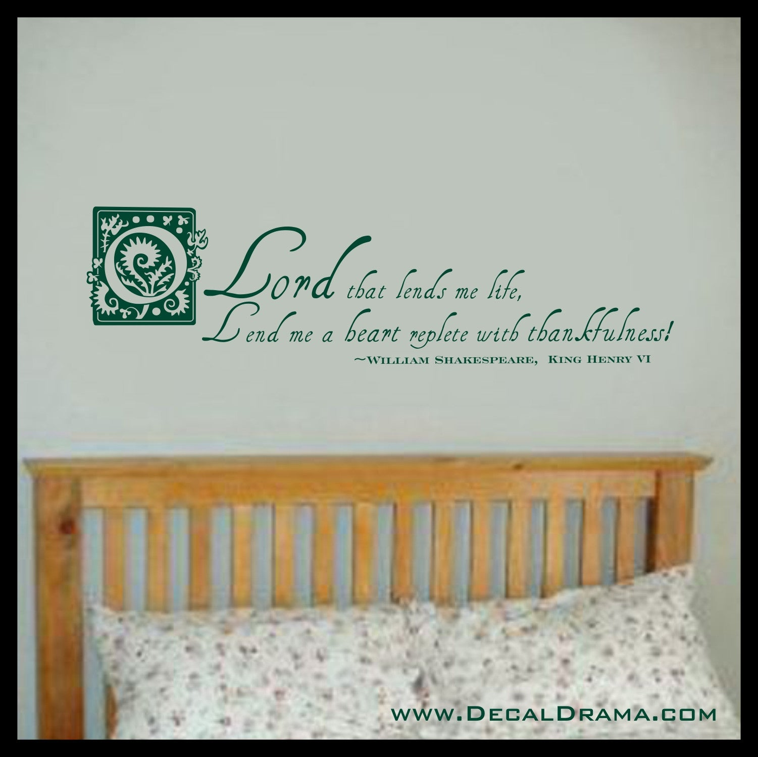 O Lord that Lends Me Life Lend Me a Heart Replete Thankfulness, Shakespeare Vinyl Wall Decal