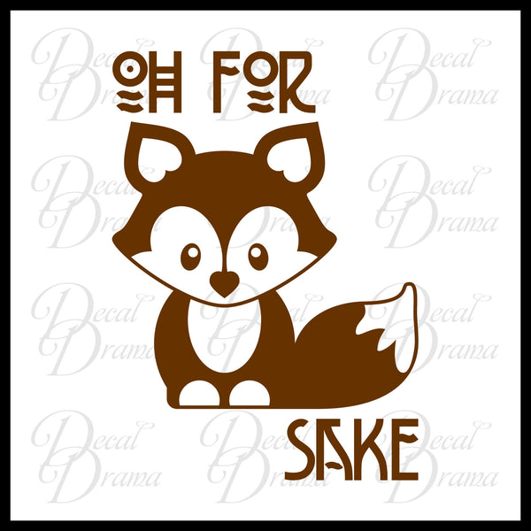 Oh For Fox Sake! Vinyl Car/Laptop Decal