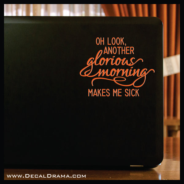 Oh Look, Another Glorious Morning Makes Me Sick, Hocus Pocus-inspired Fan Art Vinyl Car/Laptop Decal