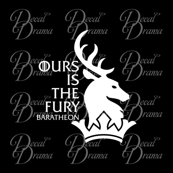 Ours is the Fury Baratheon Stag GoT Game of Thrones-inspired Vinyl Car/Laptop Decal