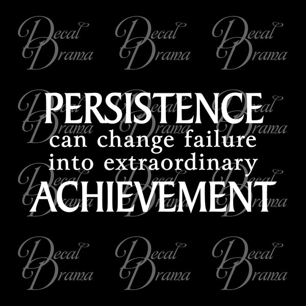 Persistence can Change Failure into Extraordinary Achievement Fitness Motivation Vinyl Wall Decal