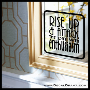 Rise Up And Attack The Day With Enthusiasm Mirror Motivator Vinyl Decal