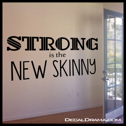 STRONG Is The NEW SKINNY, Fitness Motivation Vinyl Wall Decal