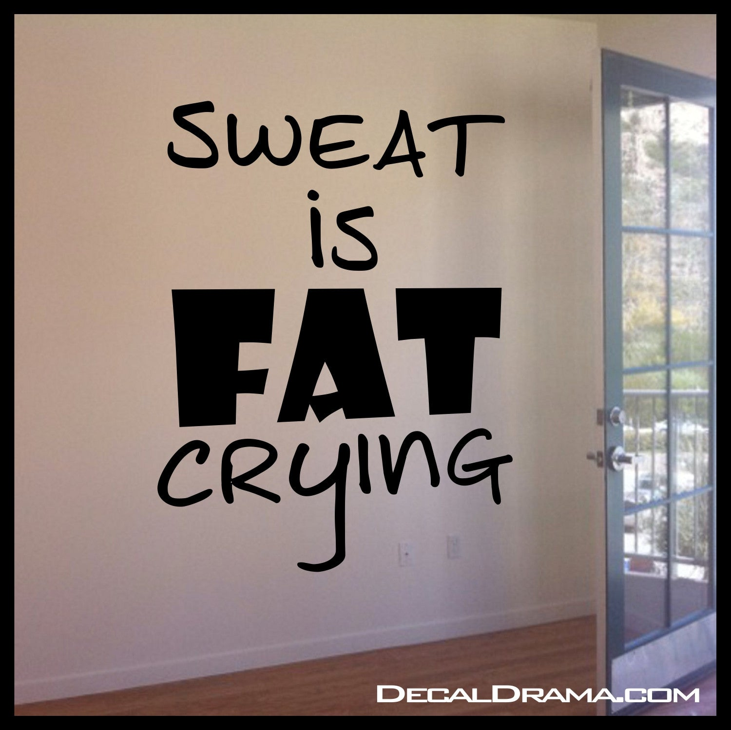 Sweat Is FAT CRYING, Fitness Motivation Vinyl Wall Decal