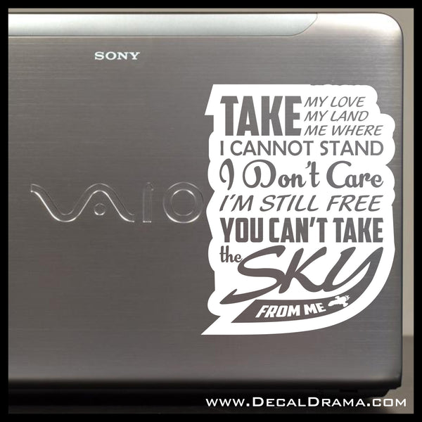 Take My Love Take My Land You Can't Take The SKY from Me Firefly-inspired Vinyl Car/Laptop Decal