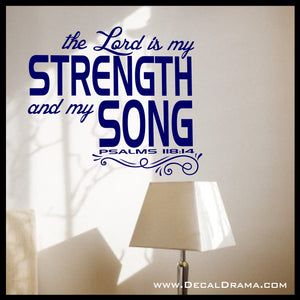 The Lord is My Strength and My Song, Psalm 118:14 Bible Old Testament Vinyl Wall Decal