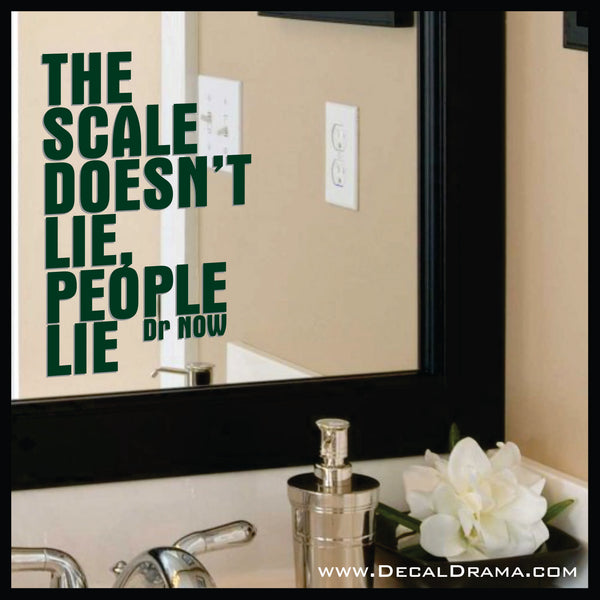 The Scale Doesn't Lie, People Lie, Body Positive Mirror Motivator Vinyl Decal