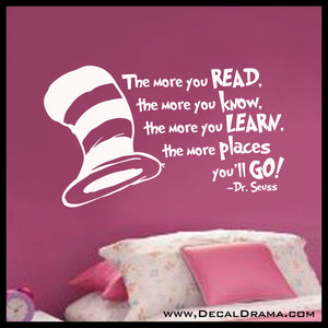 The More you Read the More you Know the More you Learn the More Places You'll Go! Dr Seuss Vinyl Wall Decal