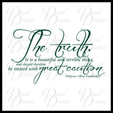 The Truth is a Beautiful and Terrible Thing... Treat with Great Caution, Albus Dumbledore, Harry-Potter-Inspired Fan Art Vinyl Wall Decal