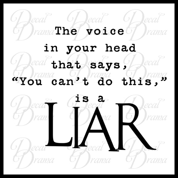 The Voice In Your Head That Says You Can't Do This, Is A LIAR, Fitness Motivation Vinyl Wall Decal