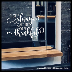 There's Always Something to be Thankful For Mirror Motivator Vinyl Decal