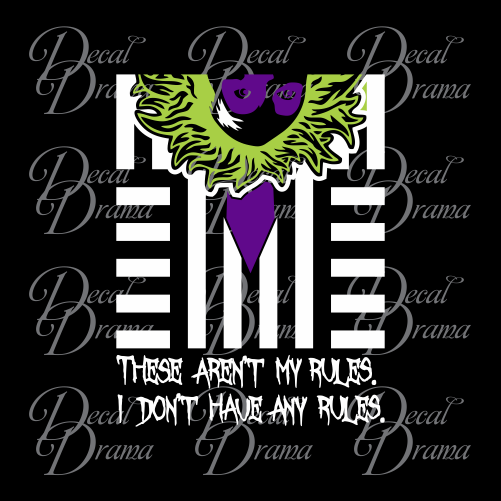 These Aren't My Rules I Don't Have Any Rules, Beetlejuice-inspired Fan Art Vinyl Car/Laptop Decal