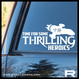 Time for Some Thrilling Heroics with Serenity graphic Firefly-inspired Fan Art Vinyl Car/Laptop Decal
