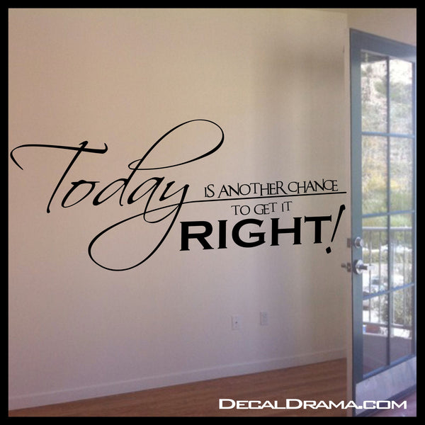 TODAY Is Another Chance To Get It RIGHT, Fitness Motivation Vinyl Wall Decal