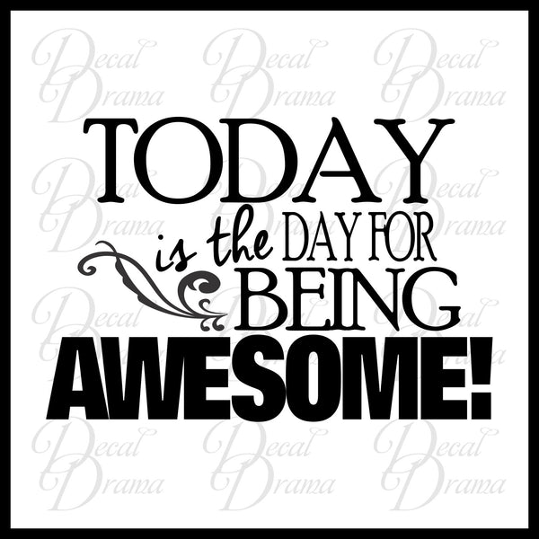 Today is the Day to be Awesome! Positive Life, Mirror Motivator Vinyl Decal