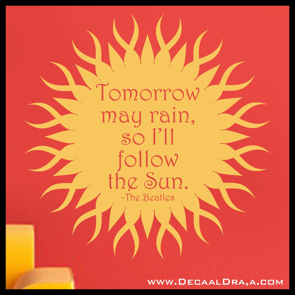 Tomorrow May Rain So I'll Follow the Sun The Beatles lyrics Vinyl Wall Decal