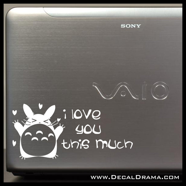 My Neighbor Totoro, I Love You This Much, Vinyl Car/Laptop Decal