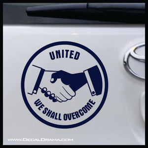 United We Shall Overcome, Martin Luther King, Jr. quote Vinyl Decal