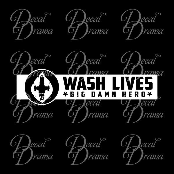 Wash Lives BIG DAMN HEROES Firefly-inspired Vinyl Car/Laptop Decal