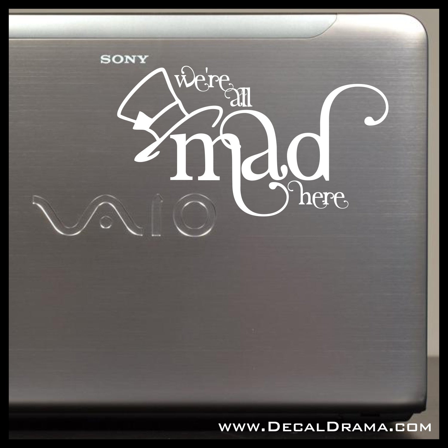 We're All Mad Here, Mad Hatter-inspired Vinyl Car/Laptop Decal