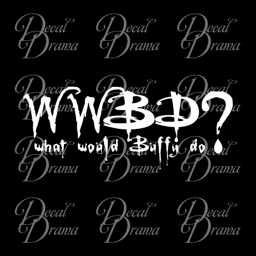 What Would Buffy Do? from Buffy the Vampire Slayer-inspired Vinyl Car/Laptop Decal
