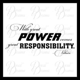 With Great POWER Comes Great RESPONSIBILITY Quote Vinyl Wall Decal