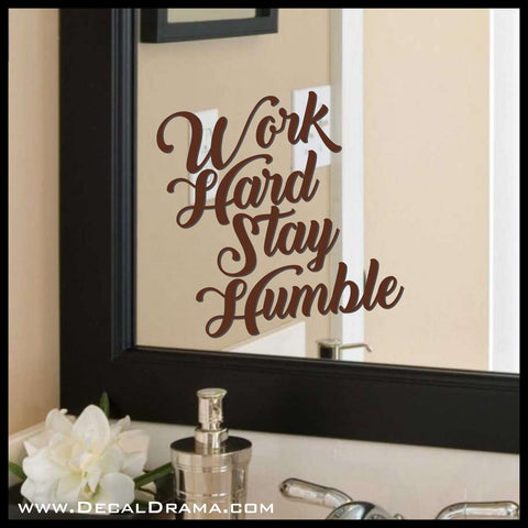 Work Hard Stay Humble, Mirror Motivator Vinyl Decal