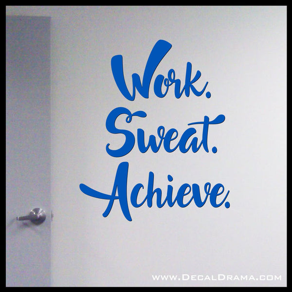 Work Sweat Achieve Fitness Motivational Vinyl Decal