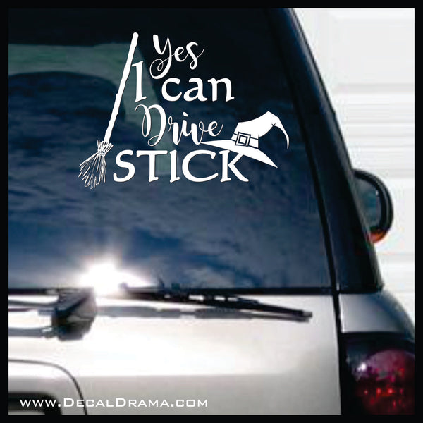 Yes I Can Drive Stick, Witch's Broomstick Halloween Vinyl Wall Decal