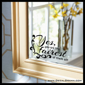 Yes You are the FAIREST of Them All, Snow White-inspired Mirror Motivation Vinyl Decal