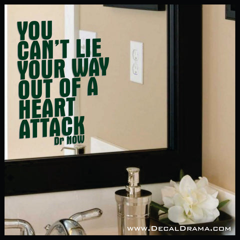 You Can't Lie Your Way Out of a Heart Attack, Body Positive Mirror Motivator Vinyl Decal