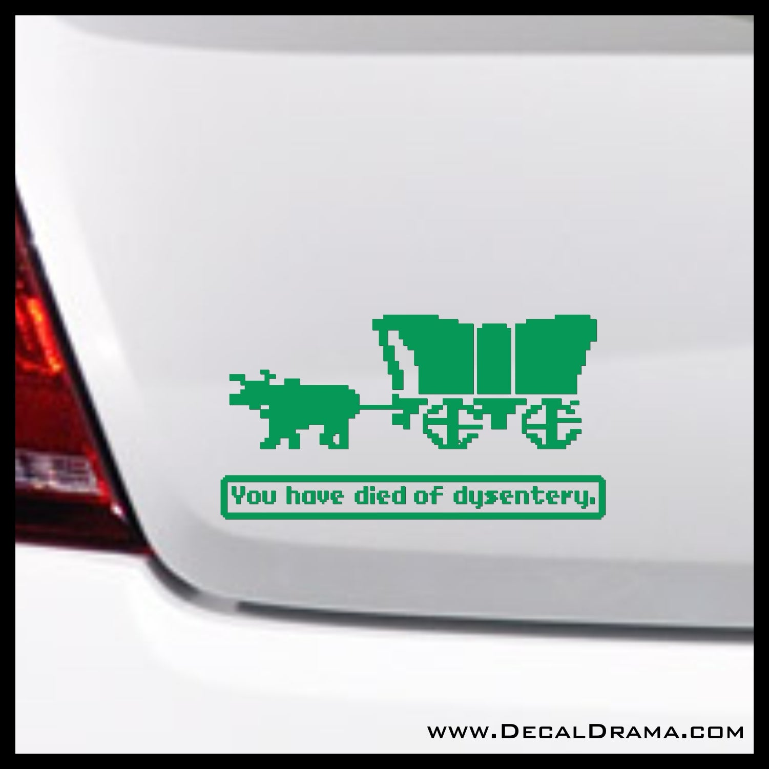 You Have Died of Dysentery, Oregon Trail game-inspired Vinyl Car/Laptop Decal