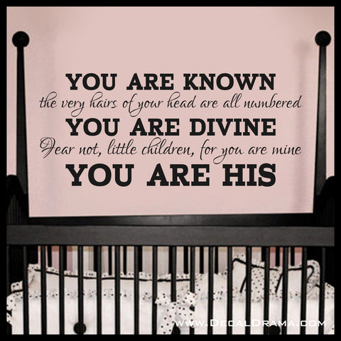 You Are KNOWN You Are DIVINE You Are HIS, Luke & Isaiah, Old Testament Bible Verse Vinyl Wall Decal