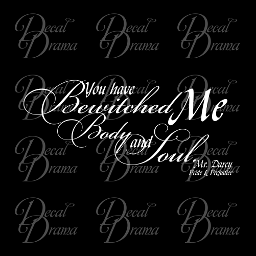 You Have Bewitched Me Body and Soul Jane Austen Vinyl Wall Decal