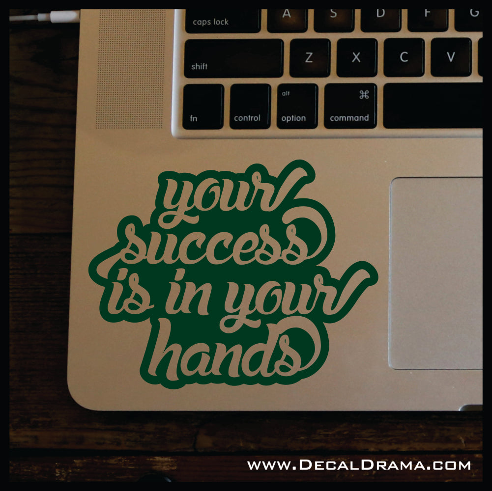 Your Success is In Your Hands Mirror Motivator Vinyl Decal
