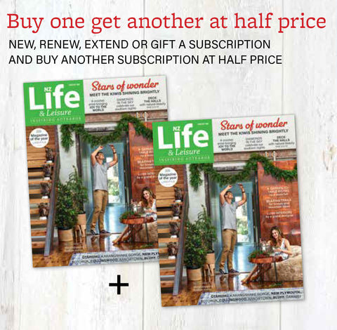 Buy a one year NZ Life & Leisure subscription and get a second subscription half price