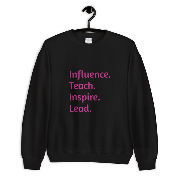 Influence. Teach.  Sweatshirt - Blondie Jones