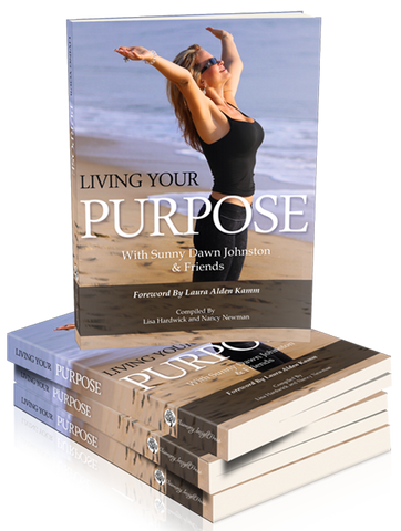 Living Your Purpose with Sunny Dawn Johnston & Friends