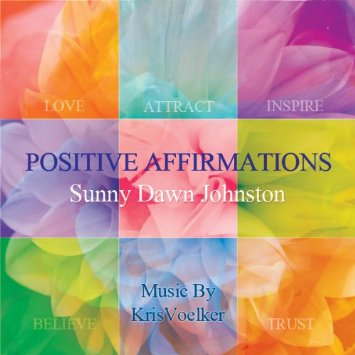 Positive Affirmations by Sunny Dawn Johnston MP3 Download
