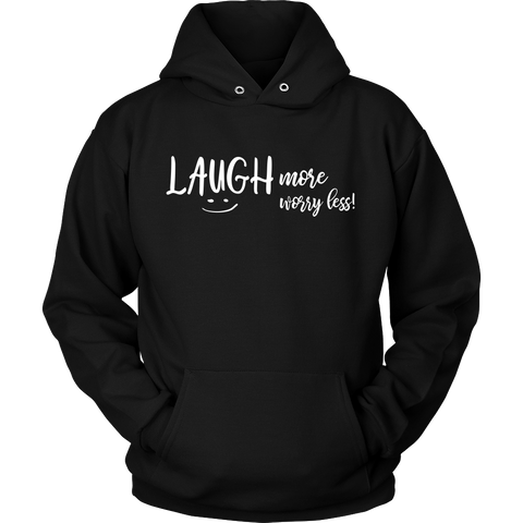 Laugh More Worry Less Unisex Hoodie