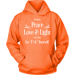 Mostly Peace Love and Light Unisex Hoodie