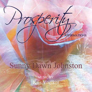 Prosperity Affirmations by Sunny Dawn Johnston MP3 Download